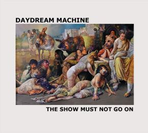 """Picture in My Ear to Release Daydream Machine's """"The Show Must Not GoOn"""""""