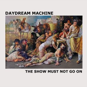 "Picture in My Ear to Release Daydream Machine's ""The Show Must Not Go On"""